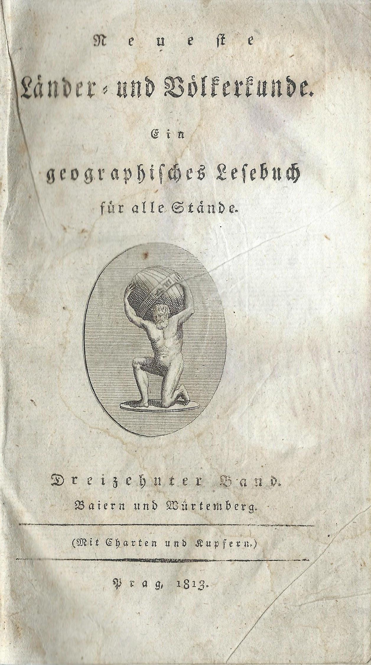 Neueste Länder= und Völkerkunde.. Bayern.., Prag 1813