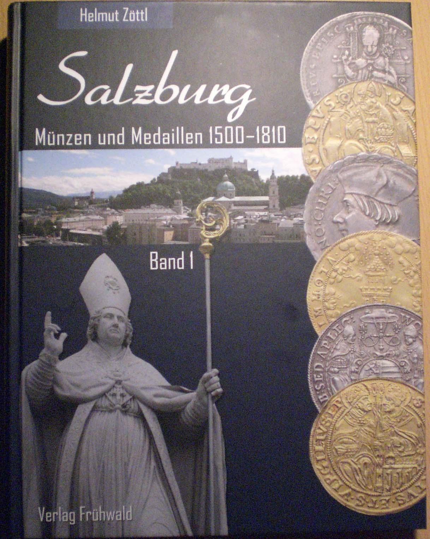 Zöttl: Salzburg - Münzen und Medaillen 1500 - 1810 Bd.1
